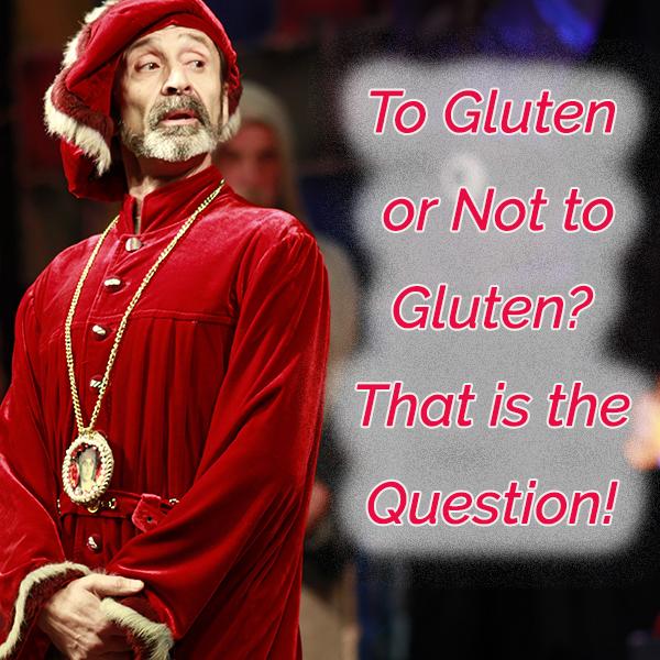 To Gluten or Not To Gluten